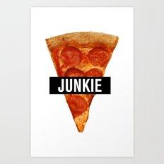 Pizza Junkie Art Print