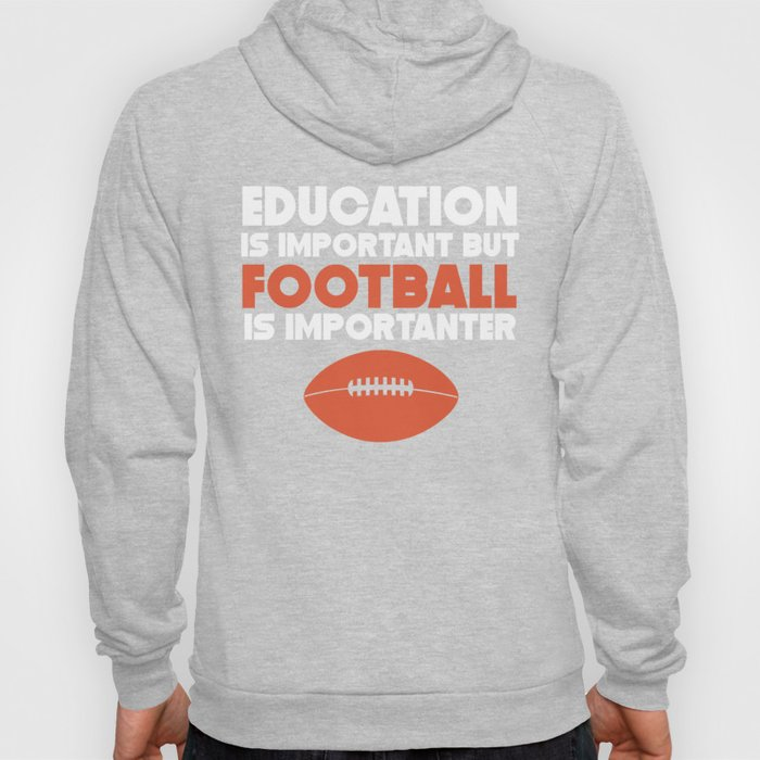 Education Is Important But Football Is Importanter Hoody