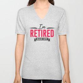 Retired Back Off Funny Design Unisex V-Neck