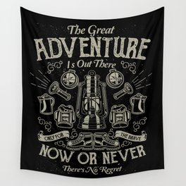 The Great Adventure is Out There Wall Tapestry