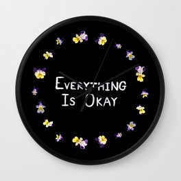 Everything Is Okay Wall Clock
