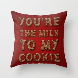 You're the Milk To My Cookie Throw Pillow