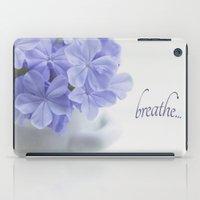 breathe iPad Cases featuring Breathe by Kim Hojnacki Photography
