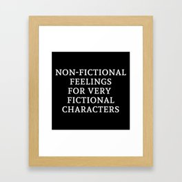 Non-Fictional Feelings for Very Fictional Characters - Inverted Framed Art Print
