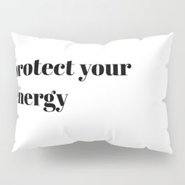 protect your energy Pillow Sham