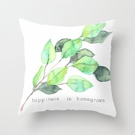 Happiness is Homegrown Throw Pillow