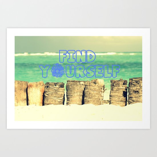 Find yourself Art Print