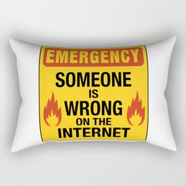 Emergency  – Someone is Wrong on the Internet Rectangular Pillow
