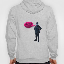"""""""What's All This, Then?"""" Vintage Bobby Print Hoody"""