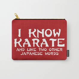 I Know Karate Funny Quote Carry-All Pouch