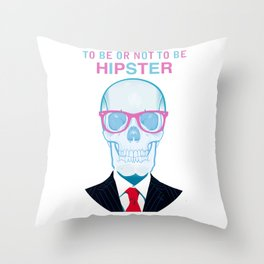 To Be or Not To Be.....Hipster (II) Throw Pillow