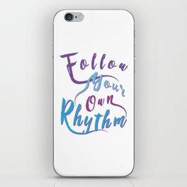 Follow Your Own Rhythm pb iPhone Skin