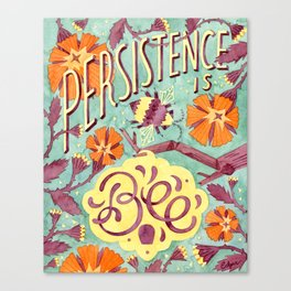 Persistence is Bee Canvas Print