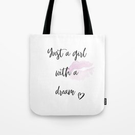 Just a girl with a dream Tote Bag