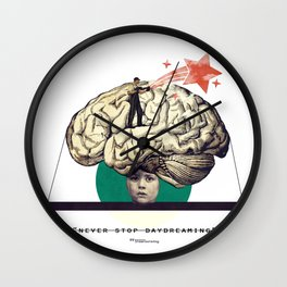 """... never stop daydreaming."" Wall Clock"