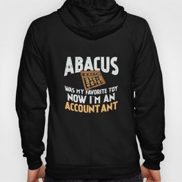 Abacus Was My Favorite Toy Now I'm An Accountant Hoody