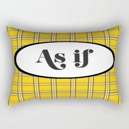 Clueless? As If! Rectangular Pillow
