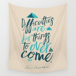 Shackleton quote on difficulties, illustration, interior design, wall decoration, positive vibes Wall Tapestry