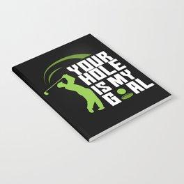 Your Hole Is My Goal - Fairway Green Golf Golfer Notebook