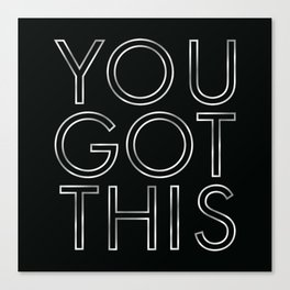 You Got This in Silver Canvas Print