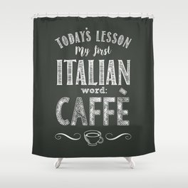 Italian Lessons / Coffee Shower Curtain