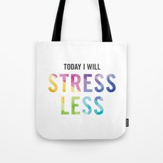 New Year's Resolution - TODAY I WILL STRESS LESS Tote Bag