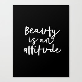 Beauty is an Attitude black and white monochrome typography poster design home wall bedroom decor Canvas Print