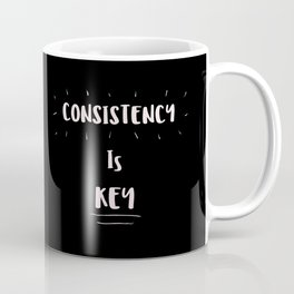 Consistency is KEY Coffee Mug