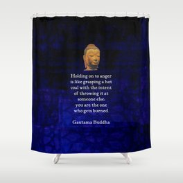 Holding On To Anger Inspirational Buddha Quote Shower Curtain