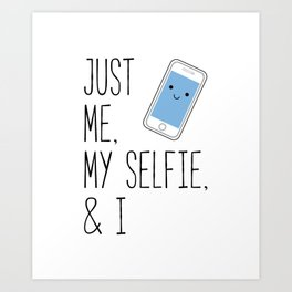 Just Me, My Selfie, and I Kawaii Cartoon Phone Art Print
