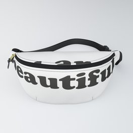 You are beautiful Fanny Pack