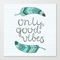 good vibes only Canvas Prints featuring Only good vibes by kondratya