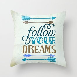 Follow your dream , quotes , inspirational quote Throw Pillow