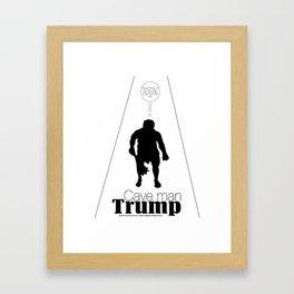 Cave Man Trump Framed Art Print