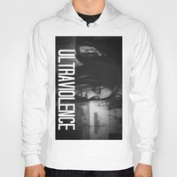 ultraviolence Hoodies featuring ULTRAVIOLENCE GIRL. by Beauty Killer Art
