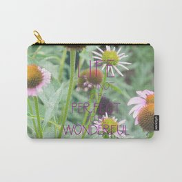 Life has not to be perfect Carry-All Pouch