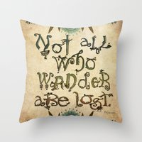 not all who wander are lost Throw Pillows featuring Not All Who Wander by Jenndalyn