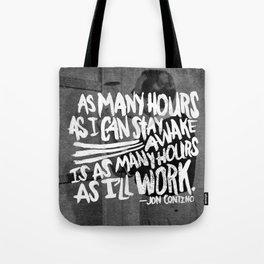 Jon Contino on Work Ethic Tote Bag