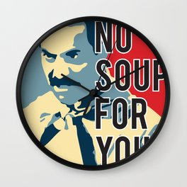 No Soup For You Wall Clock