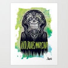 no jodes maricon Art Print