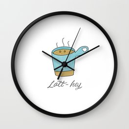 Latt-hey a cute latte coffee with a smile Wall Clock