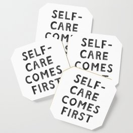 Self-Care Comes First Coaster
