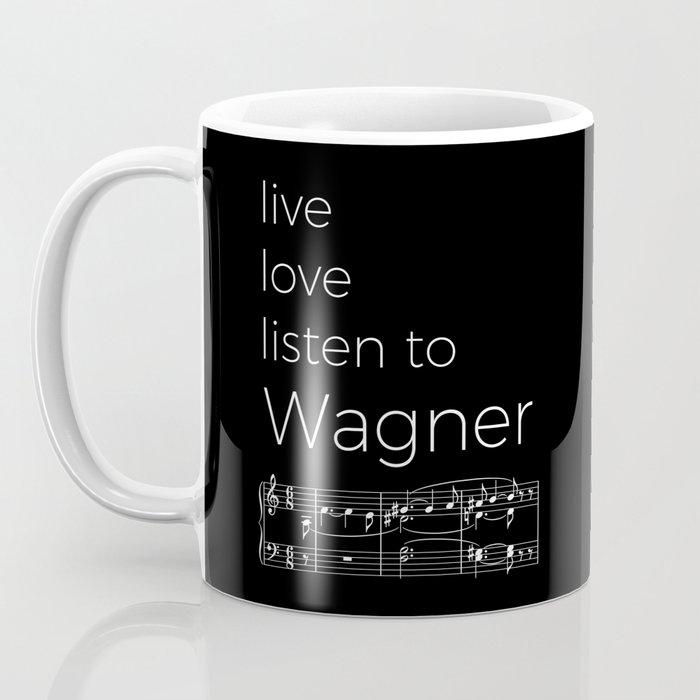 Live, love, listen to Wagner (dark colors) Coffee Mug