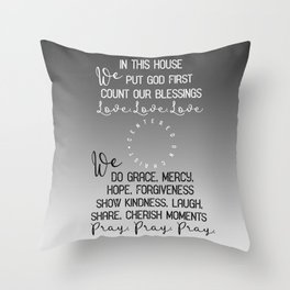 In this House, we put God first, count our blessings quote Throw Pillow