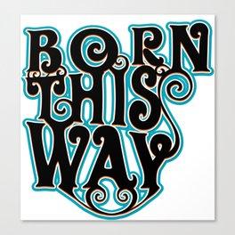 born - Gay Pride T-Shirt Canvas Print