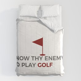 Know Thy Enemy Play Golf Strategy Comforters