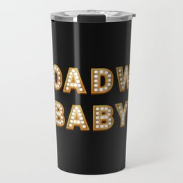 Broadway Baby! Travel Mug