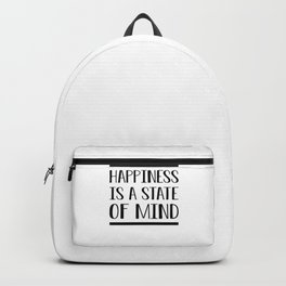 Happiness Is A State Of Mind bw Backpack