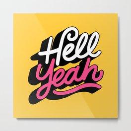 hell yeah 003 x typography Metal Print