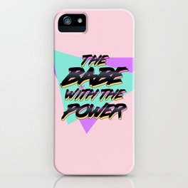 Babe With The Power - Black! iPhone Case